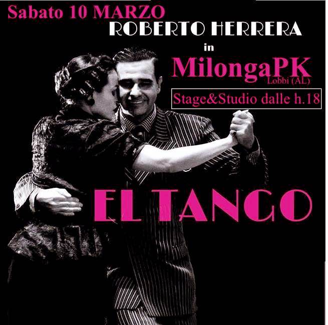 Speciale GUEST: Sabato 10 MARZO! MilongaPK con ROBERTO HERRERA !!!