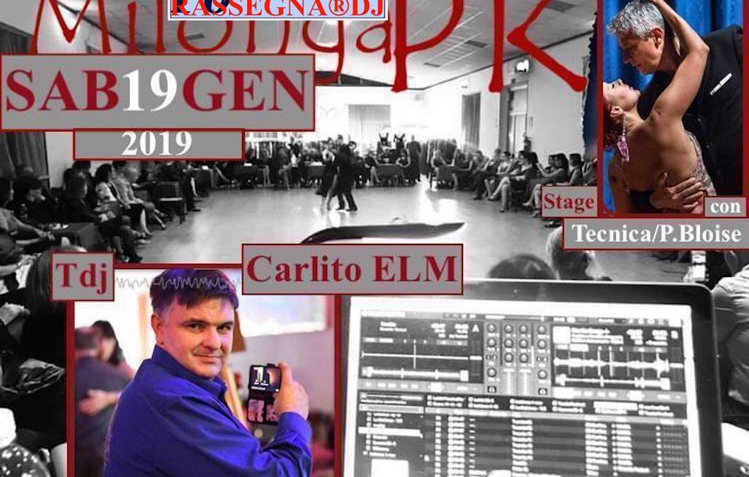 SAB 19 GEN- MilongaPK > Tdj: CARLITO ELM + h. 21.30 Lez. con  Pasquale Blòise