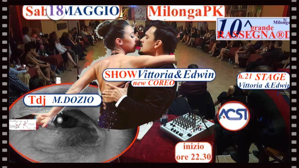 Sab 18 MAGGIO >MilongaPK SHOW Vittoria&Edwin –  TDJ: EL MDOZIO + Stage V&E