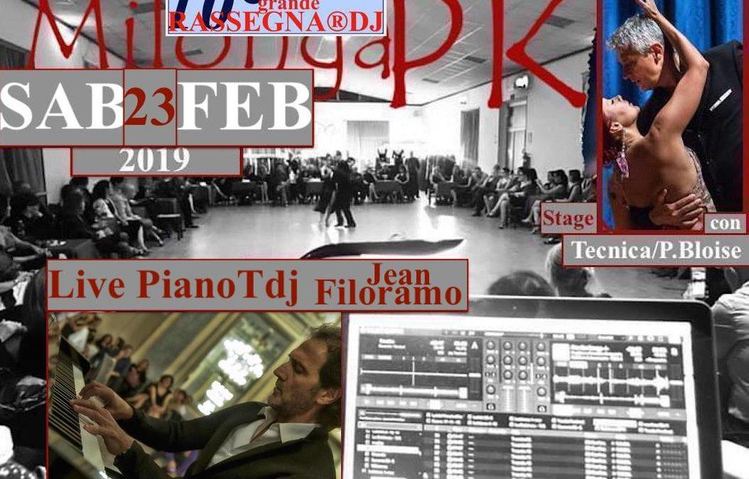 Sab 23 Feb 10^ Rassegna DJ in MilongaPK tdj Live Piano Jean Filoramo + Stage