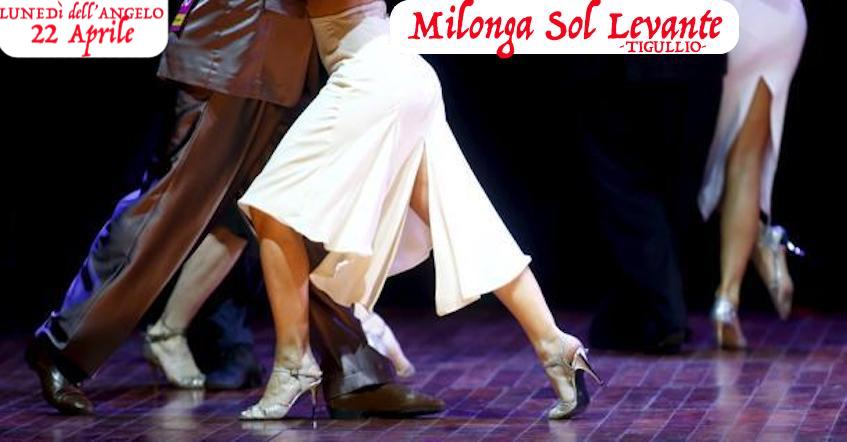 LUNEDì 22 APRILE Milonga al SOL LEVANTE! Solo ballo!